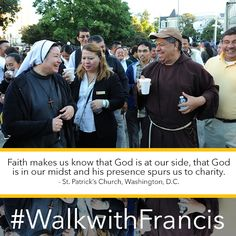 Through ‪#‎Faith‬ we know that God is at our side always. ‪#‎WalkwithFrancis‬