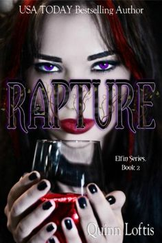 Rapture by Quinn Loftis   books, reading, book covers, cover love, drinks, alcohol