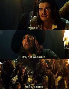""" Barbossa: ""It's not possible"" Captain Jack Sparrow: ""Not probable""Will: ""Jack."" Barbossa: ""It's not possible"" Captain Jack Sparrow: ""Not probable"" The Pirates, Pirates Of The Caribbean, Jack Sparrow Quotes, John Depp, Estilo Disney, Pirate Life, Disney Movies, Pixar Movies, Funny Disney"