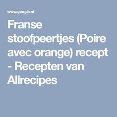 Franse stoofpeertjes (Poire avec orange) recept - Recepten van Allrecipes