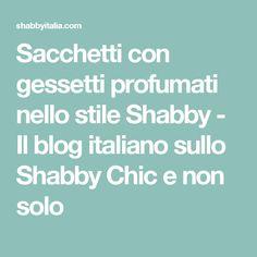Sacchetti con gessetti profumati nello stile Shabby - Il blog italiano sullo Shabby Chic e non solo