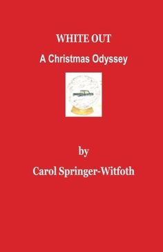 Christmas is gone but winter's here!  This exciting adventure of holiday travelers stranded in a devastating blizzard is now available in paperback as well as  on Kindle for reader convenience for only $6.99. Now, you can carry this novella that is hard to put down with you! Experience the courage of the heroine and distress of those she rescues.  White Out  A Christmas Odyssey by Carol Springer-Witfoth Author, http://www.amazon.com/dp/1480137138/  ref=cm_sw_r_pi_dp_jWaNqb1JS265P
