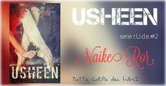 """Recensione """"Usheen""""#2 di Naike Ror"""