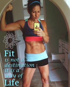 Fit is not a destination, it's a way of life.
