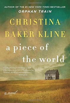 A Piece of the World: A Novel by Christina Baker Kline https://smile.amazon.com/dp/0062356267/ref=cm_sw_r_pi_dp_x_8rFTybRZVSNHD