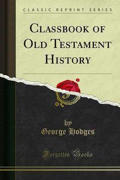Prezzi e Sconti: #Classbook of old testament history edito da Forgotten books  ad Euro 7.85 in #Ebook #History