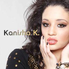 Check out Kanisha K on ReverbNation