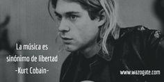 """La #música es sinónimo de libertad"" #Citas #KurtCobain #FelizLunes"