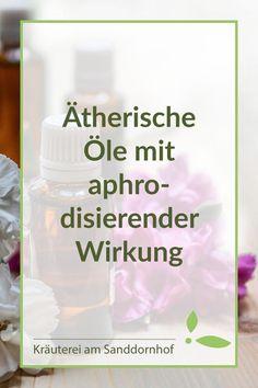 Liebe geht durch die Nase. Hier erfährst du, welche ätherischen Öle aphrodisierende Wirkung haben. #ätherischeöle #öle #kräuter Healing, Soap, Personal Care, Bottle, Beauty, Sour Cream, Aromatherapy Oils, Natural Remedies, Public Health