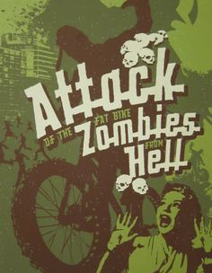 "this is a movie i would ALL about - ""Attach of the Fat Bike Zombies from Hell"""
