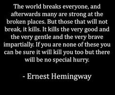 The world breaks everyone and afterwards many are strong at the broken places | Anonymous ART of Revolution