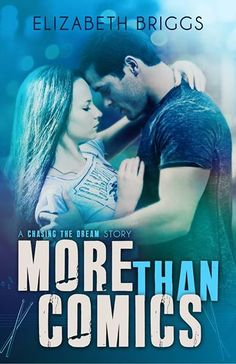 ~ Cover Reveal ~ More Than Comics (Chasing the Dream #1.5) by Elizabeth Briggs Model Photo by MH Photography Stock and Custom Photos New Adult Romance Coming February 23, 2015!  Click share to spread the cover love!