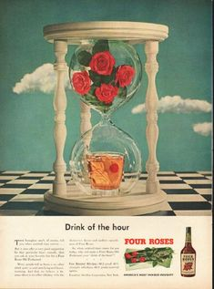 "1948 FOUR ROSES WHISKEY vintage magazine advertisement ""Drink of the hour"" ~ Drink of the hour - This hourglass can't, of course, tell you when cocktail time arrives ... But it does offer a very good suggestion for that particular hour -- namely, ..."