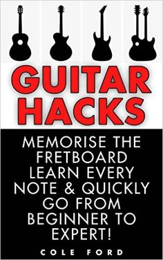 Amazon.com: Guitar Hacks: Memorize the Fretboard, Learn Every Note & Quickly…