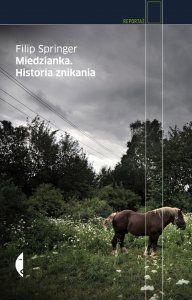 "Filip Springer ""Miedzianka: Historia znikania"", wyd. Czarne, 2011 (PL)"