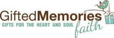 Gifted Memories Faith - GIFTS FOR THE HEART AND SOUL