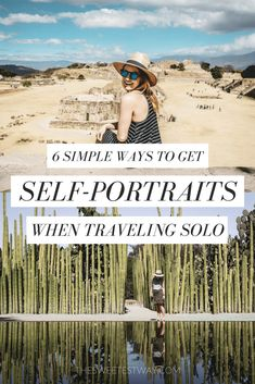 HOW TO GET BEAUTIFUL SELF-PORTRAITS WHEN YOU TRAVEL SOLO! Awesome tips!!!