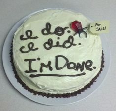 Divorce cake. Lol awesome for that friend who is married to the jerk we all hate... I'm making this for her when the big-D finally happens! Divorce Cakes, Divorce Party, Funny Divorce Quotes, Divorce Humor, Funny Quotes, Random Quotes, Creative Cakes, Eat Cake, Yep Yep