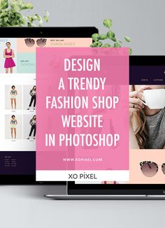 Hey, Pixels! In this week's tutorial, we're going to design a trendy fashion website in Photoshop. Now that summer's approaching, online shopping is at an all-time high. All that online shopping served as an inspiration to design this gorgeous, trendy fashion website.