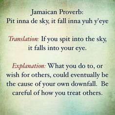 If yuh pit inna di sky, it fall inna yuh eye Inspirational Words Of Wisdom, Motivational Words, Meaningful Quotes, The Words, Cool Words, Wise Quotes, Words Quotes, Sayings, Jamaican Proverbs