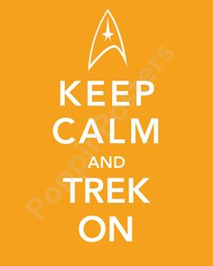Items similar to Keep Calm and Trek On Poster print Star Trek The Original Series (featured in yellow-orange)-choose your color on Etsy Star Trek Original, Affiche Star Trek, Star Trek Party, Star Trek Quotes, United Federation Of Planets, Sci Fi Tv, Starship Enterprise, Keep Calm Quotes, Star Trek Universe