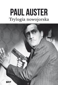 """Paul Auster, """"Trylogia nowojorska"""", przeł. Michał Kłobukowski, Znak, Kraków 2012."""