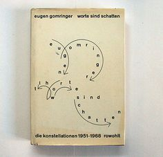 """Eugen Gomringer born), """"father of concrete poetry"""". This book is another collaboration between """"concrete poet"""" eugen gomringer and """"concrete artist"""" max bill – more about. Max Bill, Graphic Design Posters, Graphic Design Typography, Book Cover Design, Book Design, Museum Poster, Book Posters, Word Pictures, Book Layout"""