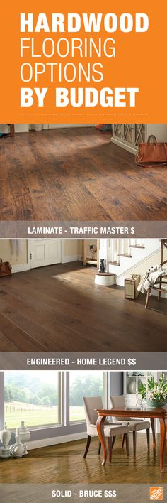 No matter your budget, with today's flooring you have several good options. The new types of laminate flooring give you an authentic wood look that's very affordable. Engineered hardwood costs a little more, but it looks terrific and is easy to install. Solid hardwood costs the most, but it's hard to beat the luxury of a hardwood floor. Browse The Home Depot's selection of flooring for all rooms and all budgets.