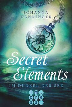 Bücher aus dem Feenbrunnen: Secret Elements, Band 1: Im Dunkel der See