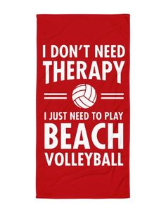 I Don't need therapy I just need to play beachvolleyball Beach Blanket Volleyball Store, Beach Volleyball, Beach Blanket, Therapy, Play, Beach Towel, Counseling