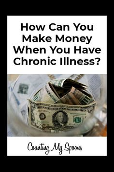 How do you continue working with chronic illness? How do you make money despite chronic illness? 10 ideas for how you can make money working from home with chronic illness. You can create your own path using your existing skills and interests. Chronic Illness Quotes, Chronic Fatigue Syndrome Diet, Way To Make Money, How To Make, Crps, Chronic Pain, Chronic Tiredness, Invisible Illness, Autoimmune Disease