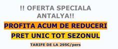 SHOCK: PRET UNIC PENTRU TOT SEZONUL. CHARTER ANTALYA. Plecari din Bucuresti, Iasi, Cluj, Timisoara