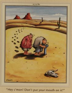 """""""The Far Side"""" by Gary Larson   Don't put your mouth on it"""