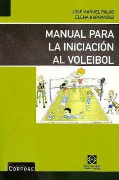 Manual para la iniciación al voleibol. José Manuel Palao Andrés. DM, 2007 Yoga, Volleyball Games, Volleyball Workouts, Physical Education Lessons, Cooperative Games