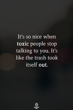 Its so nice when toxic people stop talking to you. Its like the trash took itself out. Talk To Me Quotes, Rude Quotes, Talking Quotes, Strong Quotes, Words Quotes, Positive Quotes, Quotes To Live By, Change Quotes, Attitude Quotes