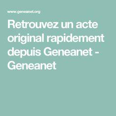 Retrouvez un acte original rapidement depuis Geneanet - Geneanet