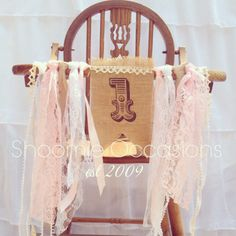Shabby chic burlap and lace high chair banner #shoomieoccasions #rustic #rusticchic www.facebook.com/shoomieoccasions
