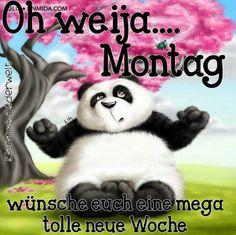 Guten Morgen  :-)  Oh weija ... Montag
