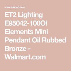 ET2 Lighting E95042-100OI Elements Mini Pendant Oil Rubbed Bronze - Walmart.com Element Lighting, Lighting Inc, Pendant Lighting, Kitchen Island Lighting, Mini Pendant, Oil Rubbed Bronze, Bronze Finish, Bulb, How To Apply