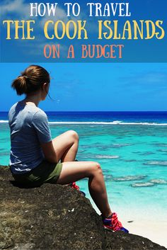 How to visit the beautiful Cook Islands for as little as $50 a day.