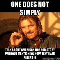 American Horror Story, Evan Peters. This is so true.