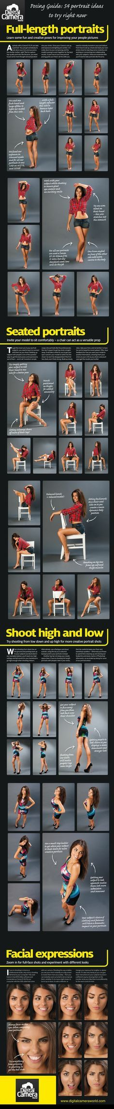 Posing Guide: 54 portrait ideas to try right now. (Digital Camera World) -length portaits Learn some fun and creative poses for impruving your poeple pictures. - Seated portraits Invite your model to sit comfortably - a chair can act as a verstile prop - Shoot high and low Try shooting from low down and up high for more creative portrait shots - Gacial expressions zoom in for full-face shots and experiment with different looks