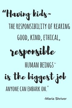 Having kids - the responsibility of rearing good, kind, ethical, responsible human beings - is the biggest job anyone can embark on. Parenting Quotes, Parenting Advice, Kids And Parenting, Mommy Quotes, Me Quotes, Quotes About Motherhood, Mom Blogs, Quotes To Live By, Encouragement