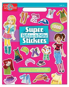 T.S. Shure - Fashion-A-Belles Super Stickers Book, $4.99 (http://www.tsshure.com/fashion-a-belles-super-stickers-book/)