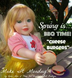 Dream. Dress. Play.: Make It Monday Dolly Cheese Burgers! monday