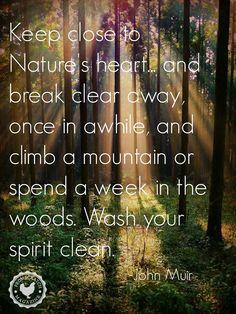 Keep close to nature