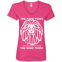 Just added this new The Mane Thing La... for you.  Woo Hoo! What do you think? http://catrescue.myshopify.com/products/the-mane-thing-ladies-v-neck-tee?utm_campaign=social_autopilot&utm_source=pin&utm_medium=pin