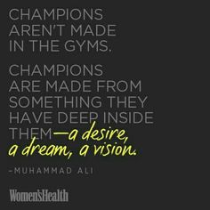 """Champions arent made in the gyms. Champions are made from something have deep inside them-- a desire, a dream, a vision."" Once you have a gut feeling about something and you stay up late at night thinking day dreaming about your future and potential.. don't let that slip away from you. AdvoCare has provided me with a dream and vision bigger than I ever thought possible. Contact me to learn how you can change your life, too! :) www.empoweringchamps.com empoweringchamps@gmail.com"