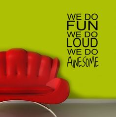 Vinyl wall decals quote We do Fun We do Loud We by HouseHoldWords