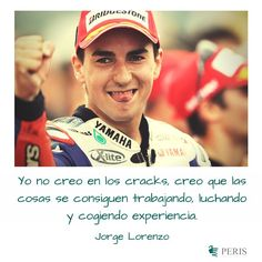 Frase de Jorge Lorenzo, calentando motores para #QatarGP .Twitter  Los mejores seguros de moto, en Peris. http://www.peris.es/  #JorgeLorenzo #MotoGP #Seguros #Peris #work #Motivation #Spain #moto